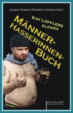 """Cover """"Kay Löfflers kleines Männerhasserbuch"""""""