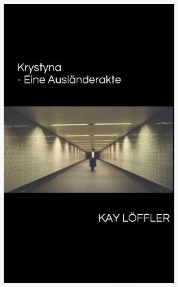 """Cover """"Krystyna - Eine Ausländerakte"""""""