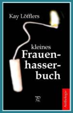 "Cover ""Kay Löfflers kleines Frauenhasserbuch"""
